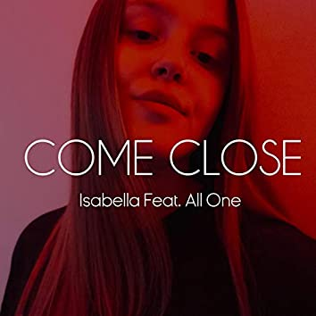 COME CLOSE (feat. All One)