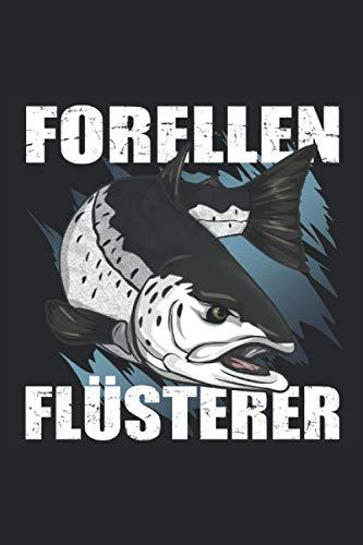 Forellen Flüsterer: Cooles Forellen Flüsterer Angler Notizbuch und Fangbuch zum Forellen Angeln. Witzige Kleinigkeiten und perfekte, kleine Angler ... und Fischer - 100 Seiten DIN A5 Liniert