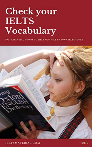 Check your IELTS Vocabulary (200+ Essential words to help you hike up your IELTS score) (English Edition)