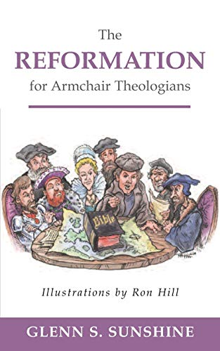 Reformation for Armchair Theologians, The