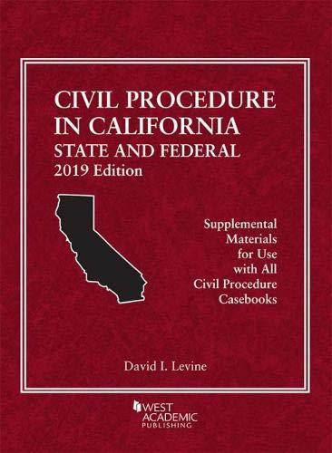 Download Civil Procedure in California, 2019: State and Federal (American Casebook Series) 1642429325
