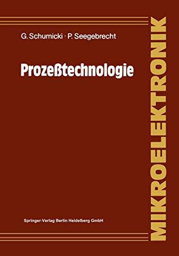 Prozeßtechnologie: Fertigungsverfahren Für Integrierte Mos-Schaltungen (Mikroelektronik)