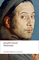 Nostromo: A Tale of the Seaboard (Oxford World's Classics)