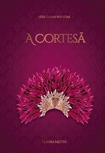 Amazon.com.br eBooks Kindle: A Cortesã: Série Damas Perfeitas ...
