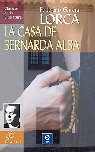 LA CASA DE BERNARDA ALBA (Clásicos de la literatura universal)