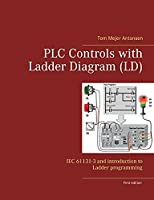 PLC Controls with Ladder Diagram (LD): IEC 61131-3 and introduction to Ladder programming
