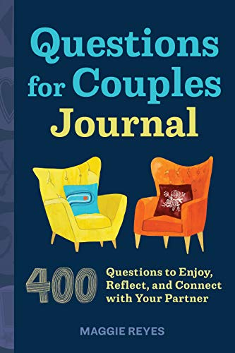 Compare Textbook Prices for Questions for Couples Journal: 400 Questions to Enjoy, Reflect, and Connect with Your Partner Relationship Books for Couples  ISBN 9781646119523 by Reyes, Maggie