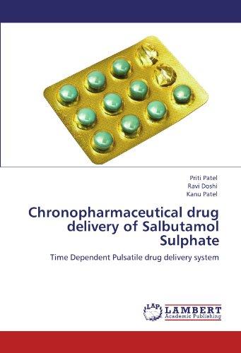 Chronopharmaceutical drug delivery of Salbutamol Sulphate: Time Dependent Pulsatile drug delivery system