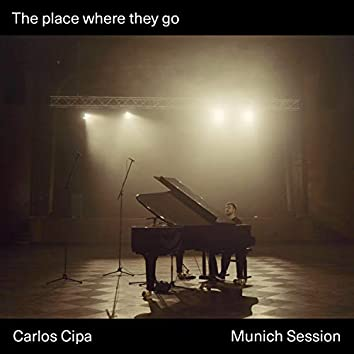 The place where they go (Munich Session)