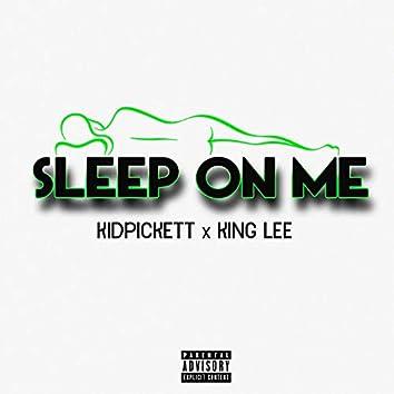 Sleep on Me (feat. Kidpickett)