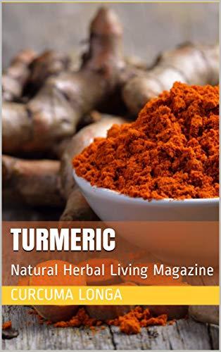 Turmeric: Natural Herbal Living Magazine December 2015 (English Edition)
