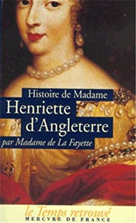 Histoire de Madame Henriette dAngleterre suivi de Mémoires de la Cour de France pour les années 1688 et 1689