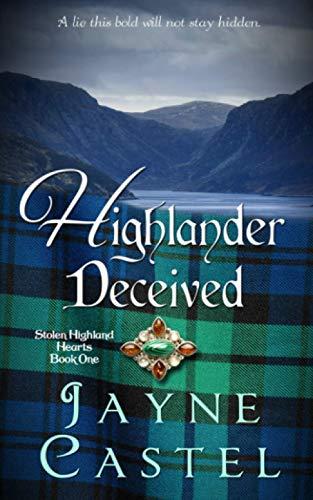 Compare Textbook Prices for Highlander Deceived: A Medieval Scottish Romance Stolen Highland Hearts  ISBN 9798595201094 by Castel, Jayne,Burton, Tim