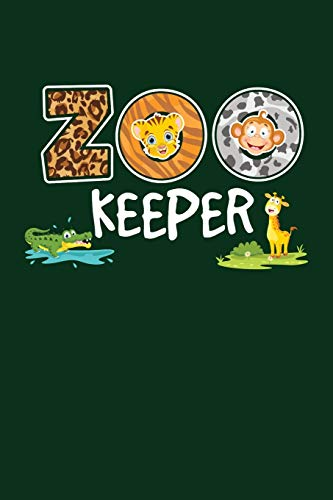 Zoo Keeper: Zookeeper Notebook, Zoo Keeper Journal, Animals, African Savanna, Wildlife Lover Birthday Present, Zoologist Gifts