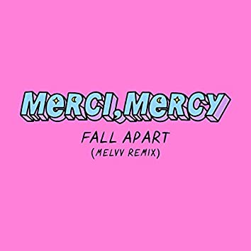 Fall Apart (MELVV Remix)