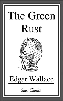 The Green Rust by [Edgar Wallace]