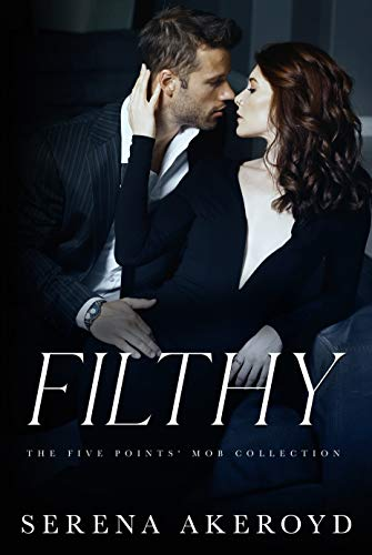 Filthy : AN AGE GAP, ANTI-HERO, MAFIA ROMANCE by [Serena Akeroyd , Wander  Aguiar ]