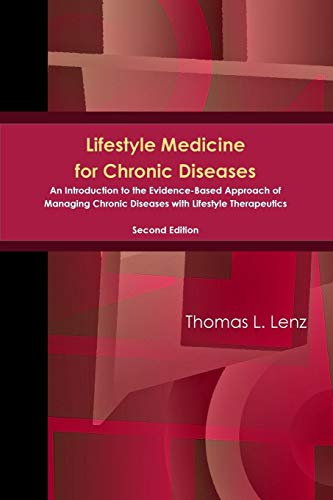 Lifestyle Medicine for Chronic Diseases: An Introduction to the Evidence-Based Approach of Managing Chronic Diseases with Lifestyle Therapeutics, Second Edition