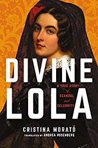 Divine Lola: A True Story of Scandal and Celebrity