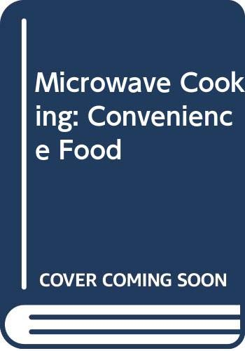Microwave Cooking: Convenience Food