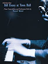 Bill Evans at Town Hall: Piano Transcriptions and Performance Notes