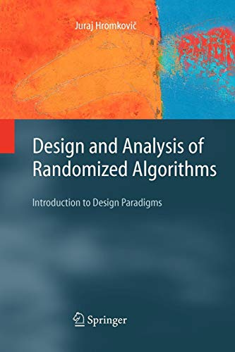 Download Design and Analysis of Randomized Algorithms: Introduction to Design Paradigms (Texts in Theoretical Computer Science. An EATCS Series) 3642063004