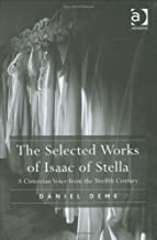 The Selected Works of Isaac of Stella by Deme (2007) Hardcover