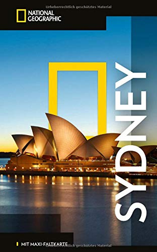 NATIONAL GEOGRAPHIC Reiseführer Sydney: Das ultimative Reisehandbuch mit über 500 Adressen und praktischer Faltkarte zum Herausnehmen für alle Traveler. (NG_Traveller)