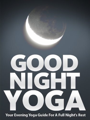 Good Night Yoga: Your Evening Yoga Guide For A Full Night's Rest (Just Do Yoga Book 2) (English Edition)