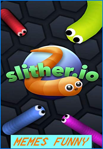 SLITHER.IO MENES: Funny Jokes And Epic Menes - Cool Stuff and Epic Comedy (English Edition)