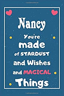 Nancy You are made of Stardust and Wishes and MAGICAL Things: Personalised Name Notebook, Gift For Her, Christmas Gift, Gi...