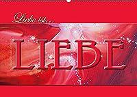 Liebe ist... Liebe (Wandkalender 2022 DIN A2 quer): Beruehrender Kalender der Liebe von Mercedes De. Rabena. Er hilft Dir Dich jeden Tag an die Liebe zu erinnern. (Monatskalender, 14 Seiten )