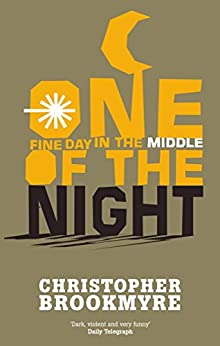 One Fine Day In The Middle Of The Night by [Christopher Brookmyre]
