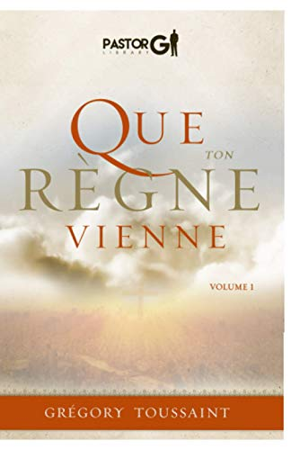 Que Ton Regne Vienne: Volume 1 (French Edition)