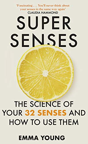 Super Senses: The Science of Your 32 Senses and How to Use Them (English Edition)