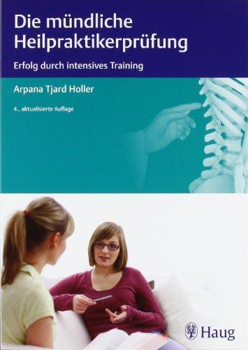 Die mündliche Heilpraktiker-Prüfung: Erfolg durch intensives Training