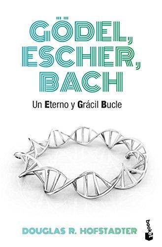 Gödel, Escher, Bach: Un eterno y grácil bucle (Divulgación) - 9788490660690