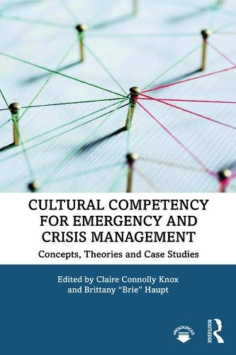 Cultural Competency for Emergency and Crisis Management: Concepts, Theories and Case Studies