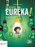 Le grand Eurêka ! Mon dictionnaire orthographique pour écrire tout seul - De Boeck Education - 04/02/2016