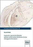 Haptische, generische Modelle weicher anatomischer Strukturen fuer die chirurgische Simulation