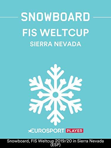 Snowboard: FIS Weltcup 2019/20 in Sierra Nevada (ESP)
