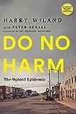 Do No Harm: The Opioid Epidemic