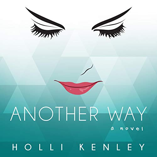 Another Way Audiobook By Holli Kenley cover art