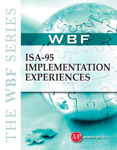 ISA-95 Implementation Experiences (The Wbf Series)