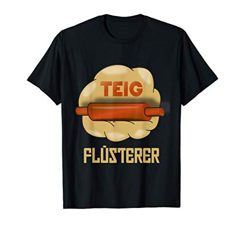 Teig Flüsterer - Bäcker Backen Brot in der Bäckerei T-Shirt