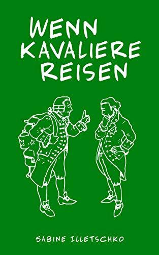 Buchseite und Rezensionen zu 'Wenn Kavaliere reisen' von Sabine Illetschko