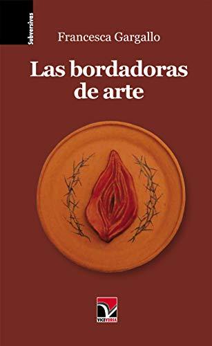 Las bordadoras de arte (Subversivas) eBook: Francesca Gargallo: Amazon.es: Tienda Kindle