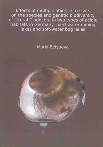 Effects of multiple abiotic stressors on the species and genetic biodiversity of littoral Cladocera in two types of acidic habitats in Germany: ... bog lakes (Berichte aus der Biologie)
