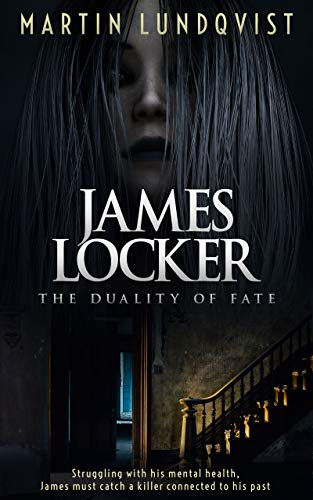 James Locker: The Duality of Fate by [Martin Lundqvist]
