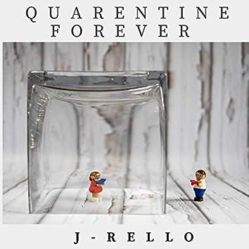 Quarentine Forever